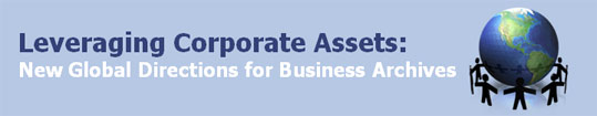 Leveraging Corporate Assets: New Global Directions for Business Archives