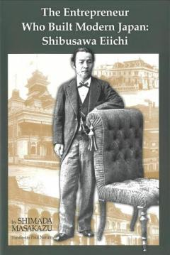 The entrepreneur who built modern Japan : Shibusawa Eiichi (Japan library)